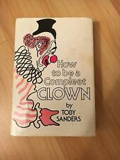 HOW TO BE A COMPLEAT CLOWN BY TOBY SANDERS - hc/dj.
