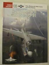 Osprey - A-7 Corsair II Units 1975-91 (Combat Aircraft 135)