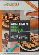 Abnehmen ohne Hunger von Benjamin Oltmann Der Bestseller Ernährungsplan Buch