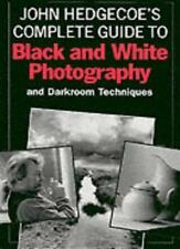 John Hedgecoe's Complete Guide to Black and White Photography,Mr. John Hedgecoe