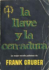 LA LLAVE Y LA CERRADURA FRANK GRUBER EDITOR LUIS CARALT 1956 TC12026 A6C2