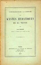 LOUIS LEGRAND, KYSTES HYDATIQUES DE LA VESSIE   1890
