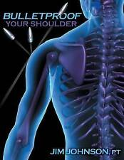 NEW Bulletproof Your Shoulder by Jim Johnson