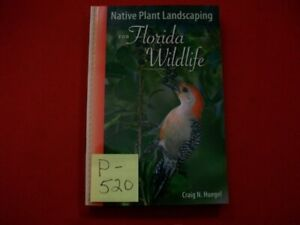 NATIVE PLANT LANDSCAPING FOR FLORIDA WILDLIFE BY CRAIG N. HUEGEL EXCELLENT BOOK!