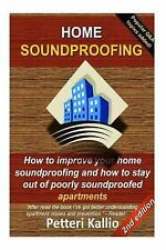 Home Soundproofing : How to Improve Your Home Soundproofing and How to Stay...