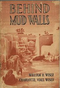 BEHIND MUD WALLS • William H. Wiser & Charlotte Viall Wiser • TP • 1951 • Scarce