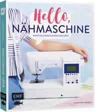 Hello, Nähmaschine * Wertvolle Basics und erste Projekte * EMF