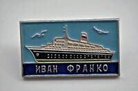 VINTAGE USSR BADGE IVAN FRANKO SHIP