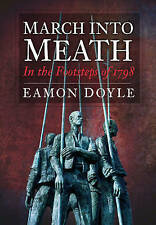March into Meath: In the Footsteps of 1798 by Eamon Doyle (Paperback, 2011)