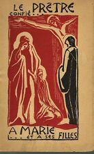 Gallay LE PRÊTRE CONFIÉ À MARIE ET À SES FILLES (1951) Les Éditions du Léman