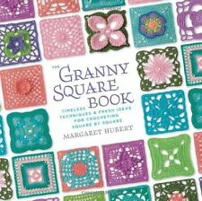 The Granny Square Book: Timeless Techniques and Fresh Ideas for Crocheting Squar
