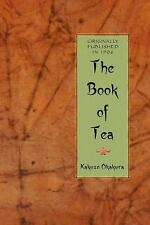 The Book of Tea: By Okakura, Kakuzo
