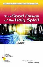 Six Weeks with the Bible for Catholic Teens: Acts : The Good News of the Holy...