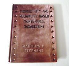 NEW Hardcover PRODUCTIVITY & RELIABILITY BASED MAINTENANCE MANAGEMENT Stephens!