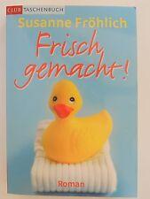 Susanne Fröhlich Frisch gemacht Roman