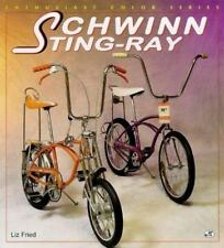 Schwinn Sting-Ray (Enthusiast Color Series), Liz Fried, Acceptable Book