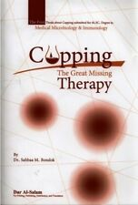 Cupping The Great Missing Therapy Hijama (Softcover) by dr Sahbaa M Bondok