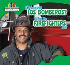 Que Hacen Los Bomberos? / What Do Firefighters Do?  (ExLib)