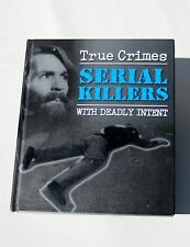 True Crimes Serial Killers with Deadly Intent ISBN 978-1-84817-718-5