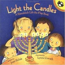 Light the Candles : A Hanukkah Lift-the-Flap Book by Joan Holub (2000, Paperback