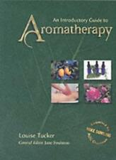 An Introductory Guide to Aromatherapy-Louise Tucker, Jane Foulston