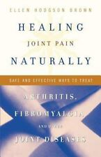 Healing Joint Pain Naturally: Safe and Effective Ways to Treat Arthrit-ExLibrary