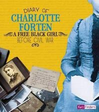 Diary of Charlotte Forten : A Free Black Girl Before the Civil War: By Forten...