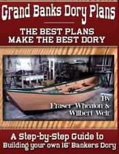 Grand Banks Dory Plans: A Step-By-Step Guide to Building Your Own Dory by...