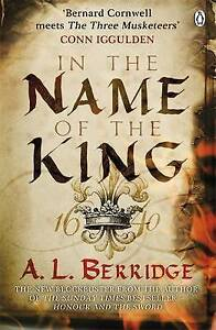 In the Name of the King by A. L. Berridge (Paperback, 2011)
