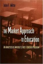 The Market Approach to Education: An Analysis of America's First Voucher Program