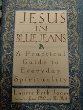 Jesus in Blue Jeans : A Practical Guide to Everyday Spirituality by Laurie Beth…