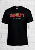 Elf and Safety Christmas Xmas Funny Gift OMG Men Women Top Unisex T Shirt 2269