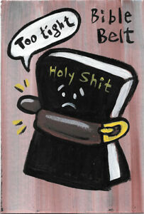 N Scott Carroll Holy Sh*t Bible Belt Too Tight new folk pop lowbrow art painting