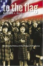 To the Flag: The Unlikely History of the Pledge of Allegiance-ExLibrary