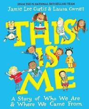 This Is Me : A Story of Who We Are and Where We Came From by Jamie Lee Curtis...