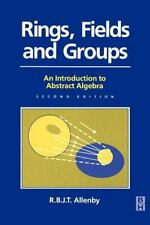 Rings, Fields and Groups, An Introduction to Abstract Algebra, 2nd ed. by Reg Al