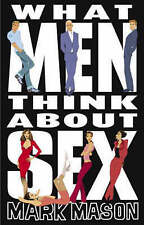 What Men Think About Sex, New, Mason, Mark Book