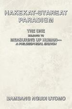 Hakekat-Syareat Paradigm : The One Belongs to Measuring up Human--A...