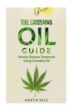 Cannabis Oil Guide Disease Treatments Using Cannabis Oil (Medical marijuana)