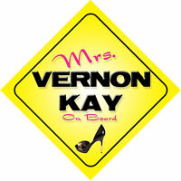 Mrs Vernon Kay On Board Novelty Car Sign