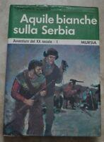 DURRELL - AQUILE BIANCHE SULLA SERBIA. AVVENTURE DEL XX SECOLO I - MURSIA  (FB)