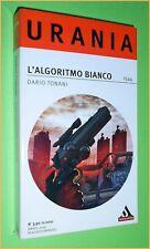 URANIA N. 1544  L'ALGORITMO BIANCO -DARIO TONANI   ED MONDADORI