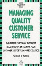 Managing Quality Customer Service (Better Management Skills), Martin, William B.