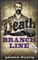 Death on a Branch Line (Jim Stringer Steam Detective 5) by Andrew Martin, Good U
