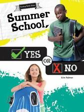 SUMMER SCHOOL, YES OR NO