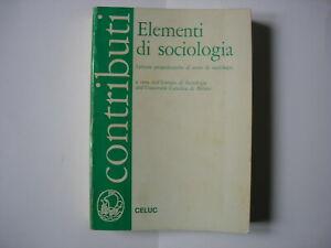 ELEMENTI DI SOCIOLOGIA LETTURE PROPEDEUTICHE AL CORSO DI CELUC 1972