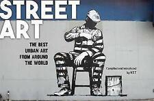 Street Art: The Best Urban Art from Around the World,Ket, Alan,New Book mon00001