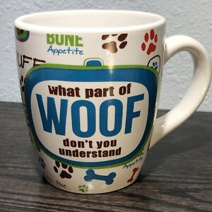 "Coffee Mug Dogs ""What Part of woof don't you understand"" BIG CUP Dennis East Int"