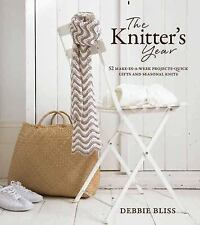 The Knitter's Year : 52 Make-in-a-Week Projects - Quick Gifts and Seasonal Knit…