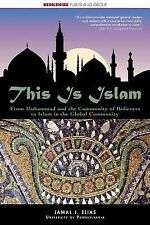 This Is Islam: From Muhammad and the community of believers to Islam in the glo